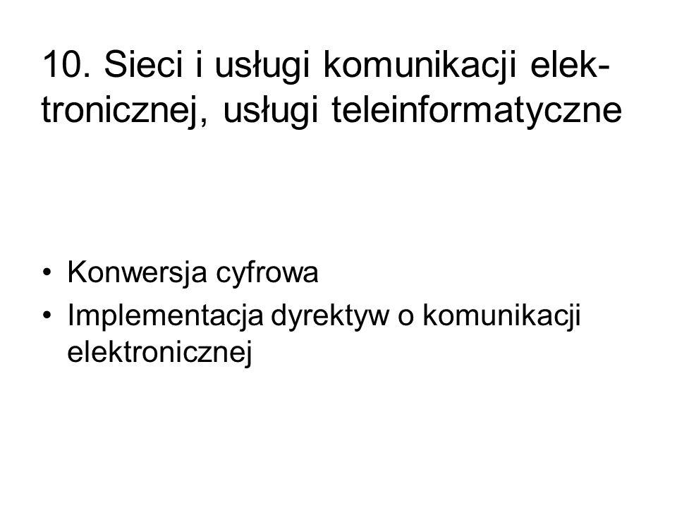 10. Sieci i usługi komunikacji elek-tronicznej, usługi teleinformatyczne