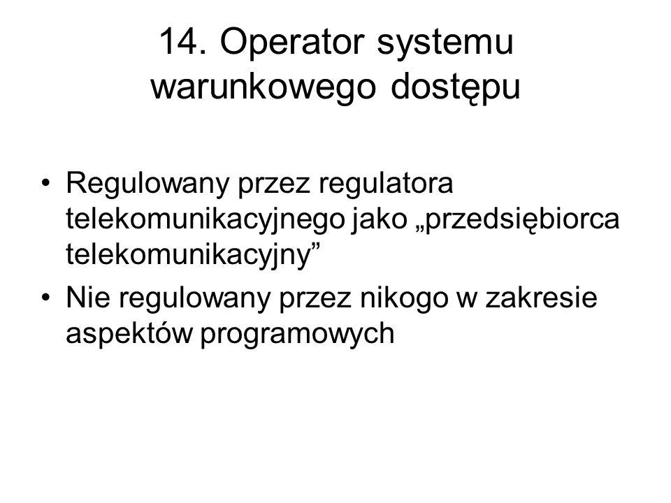 14. Operator systemu warunkowego dostępu