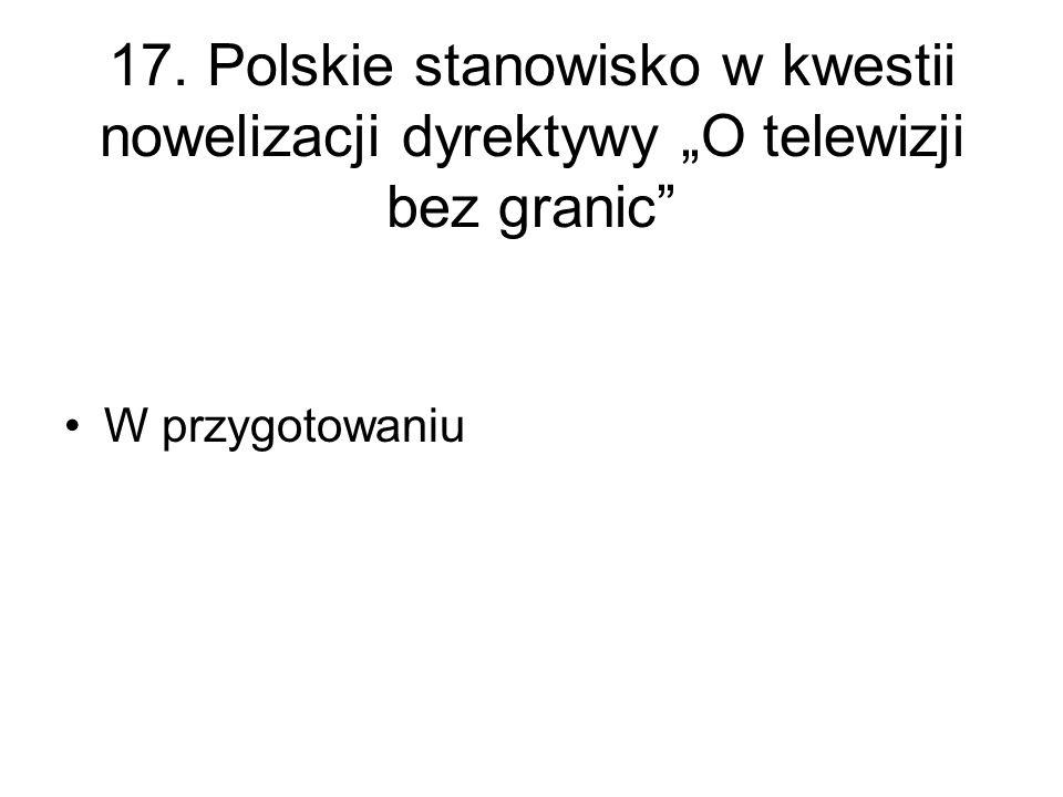 """17. Polskie stanowisko w kwestii nowelizacji dyrektywy """"O telewizji bez granic"""