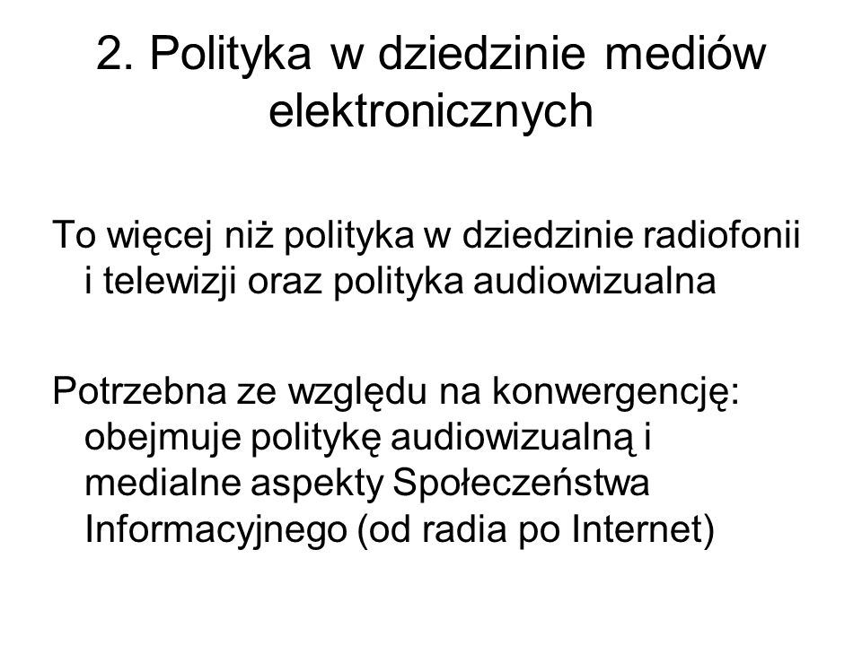 2. Polityka w dziedzinie mediów elektronicznych