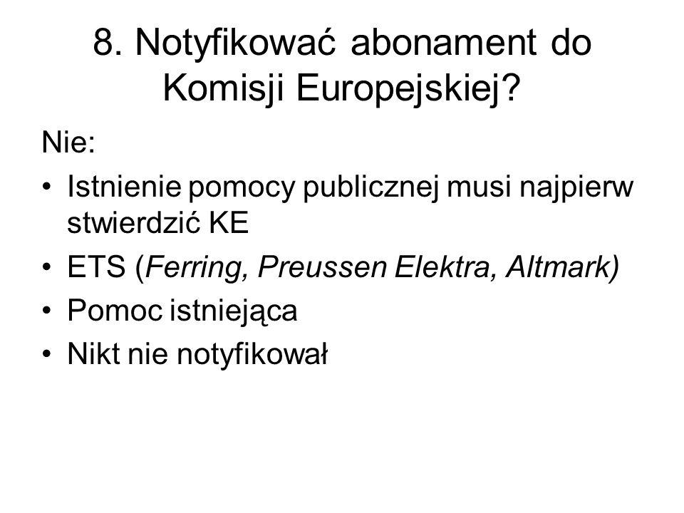 8. Notyfikować abonament do Komisji Europejskiej