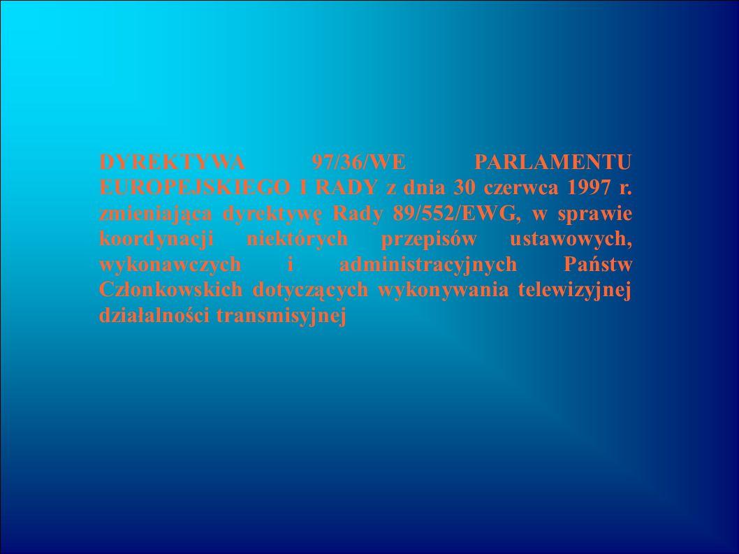 DYREKTYWA 97/36/WE PARLAMENTU EUROPEJSKIEGO I RADY z dnia 30 czerwca 1997 r.