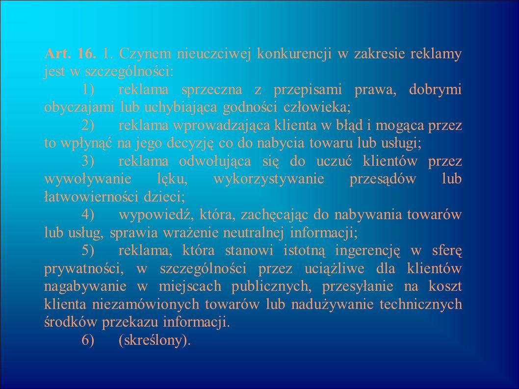 Art. 16. 1. Czynem nieuczciwej konkurencji w zakresie reklamy jest w szczególności: