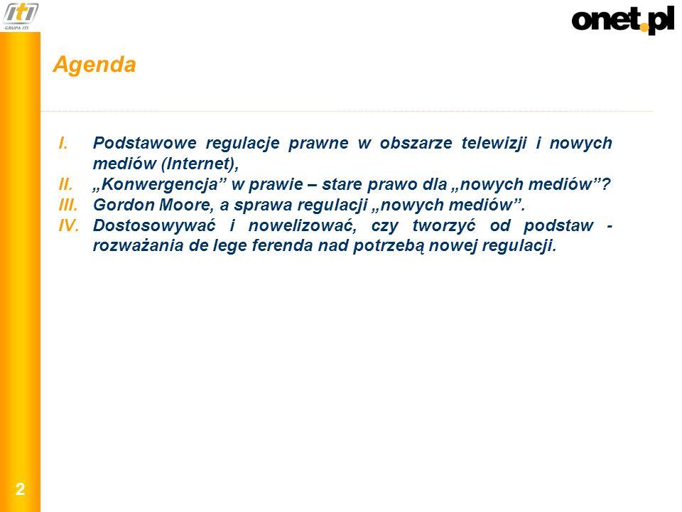 """Agenda Podstawowe regulacje prawne w obszarze telewizji i nowych mediów (Internet), """"Konwergencja w prawie – stare prawo dla """"nowych mediów"""