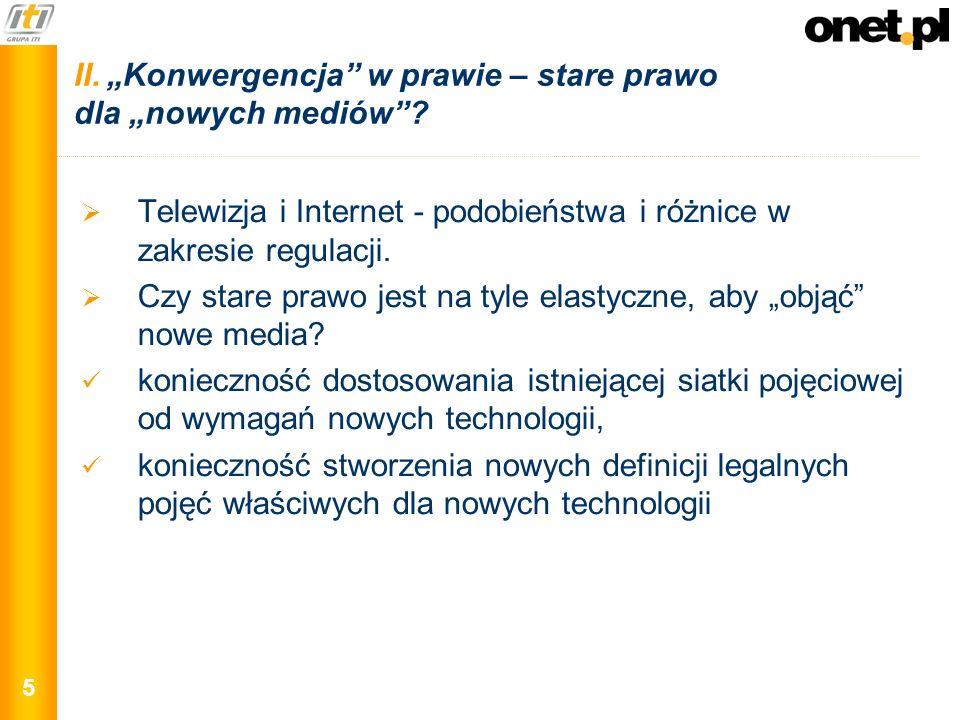 """II. """"Konwergencja w prawie – stare prawo dla """"nowych mediów"""
