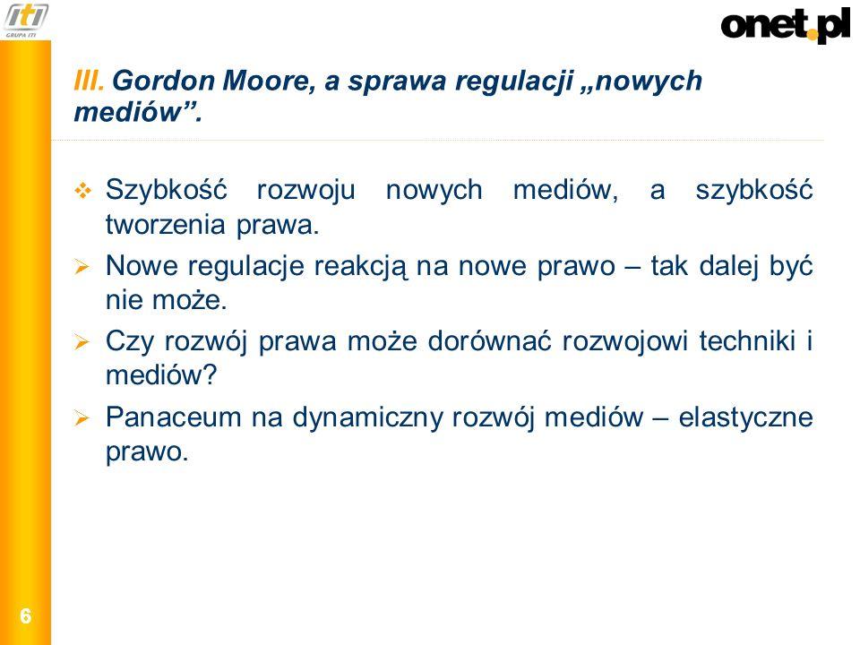 """III. Gordon Moore, a sprawa regulacji """"nowych mediów ."""