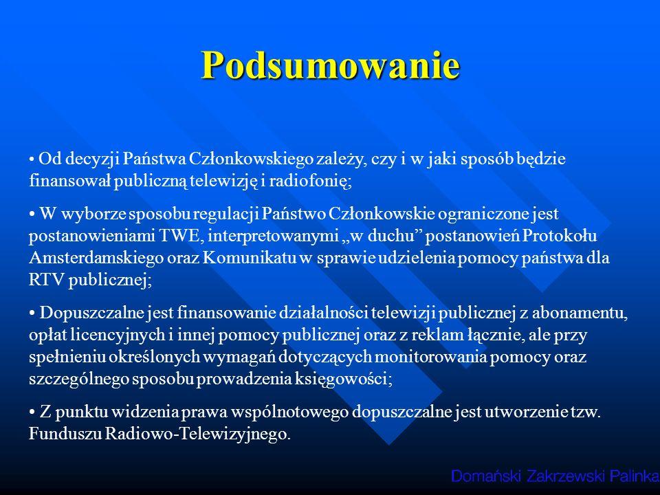 Podsumowanie Od decyzji Państwa Członkowskiego zależy, czy i w jaki sposób będzie finansował publiczną telewizję i radiofonię;