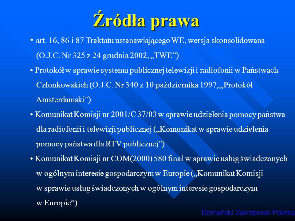 """Źródła prawa art. 16, 86 i 87 Traktatu ustanawiającego WE, wersja skonsolidowana. (O.J.C. Nr 325 z 24 grudnia 2002, """"TWE )"""