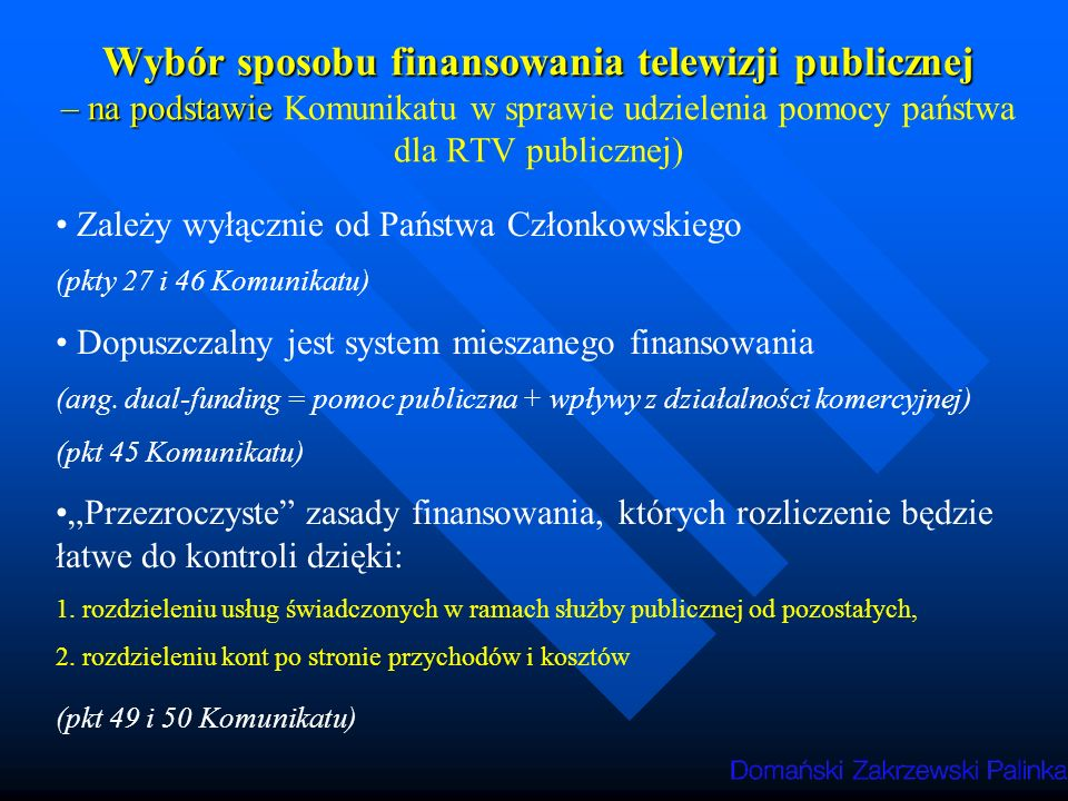 Wybór sposobu finansowania telewizji publicznej – na podstawie Komunikatu w sprawie udzielenia pomocy państwa dla RTV publicznej)