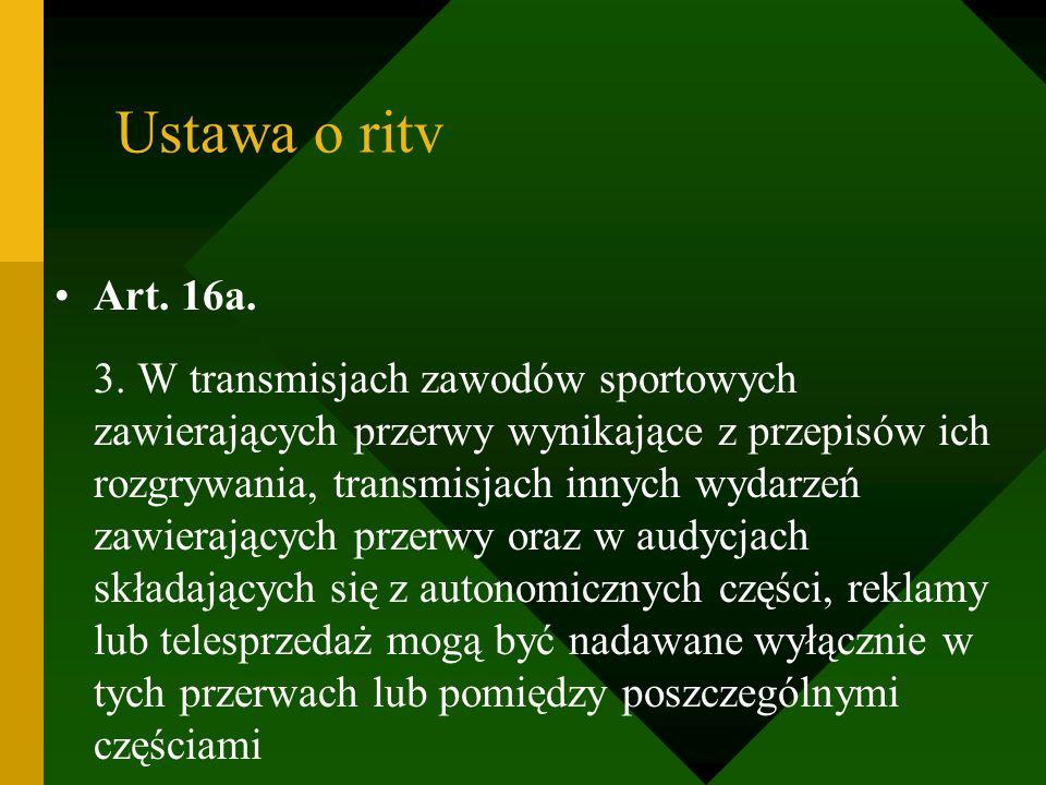 Ustawa o ritv Art. 16a.