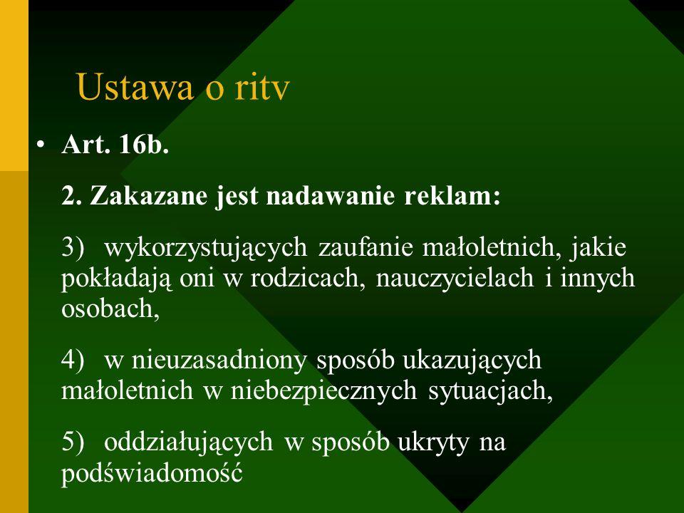 Ustawa o ritv Art. 16b. 2. Zakazane jest nadawanie reklam: