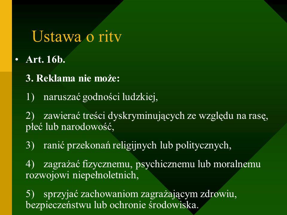 Ustawa o ritv Art. 16b. 3. Reklama nie może: