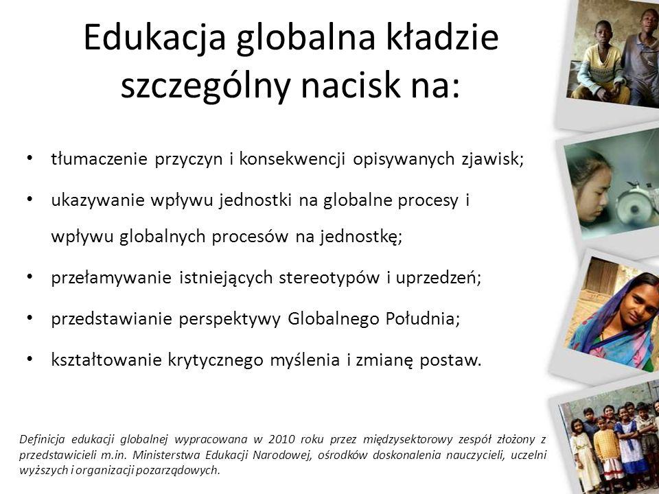 Edukacja globalna kładzie szczególny nacisk na: