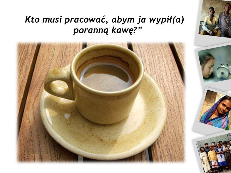 Kto musi pracować, abym ja wypił(a) poranną kawę