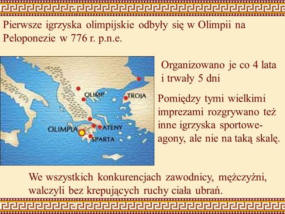 Pierwsze igrzyska olimpijskie odbyły się w Olimpii na Peloponezie w 776 r. p.n.e.
