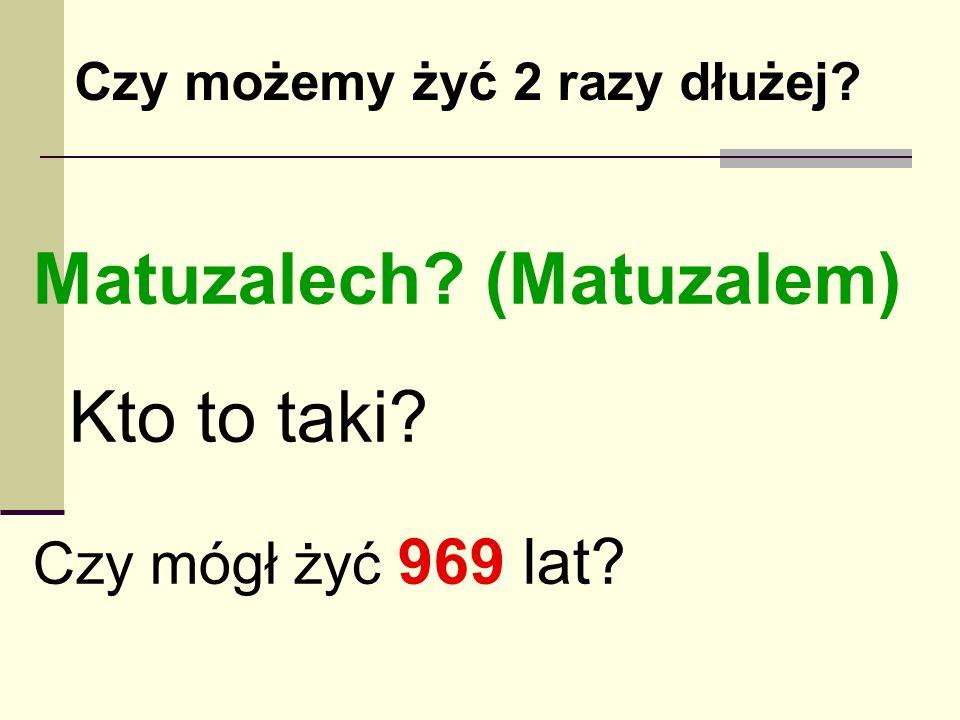 Matuzalech (Matuzalem) Kto to taki