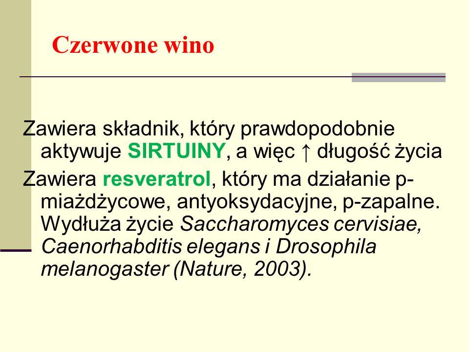 Czerwone wino Zawiera składnik, który prawdopodobnie aktywuje SIRTUINY, a więc ↑ długość życia.