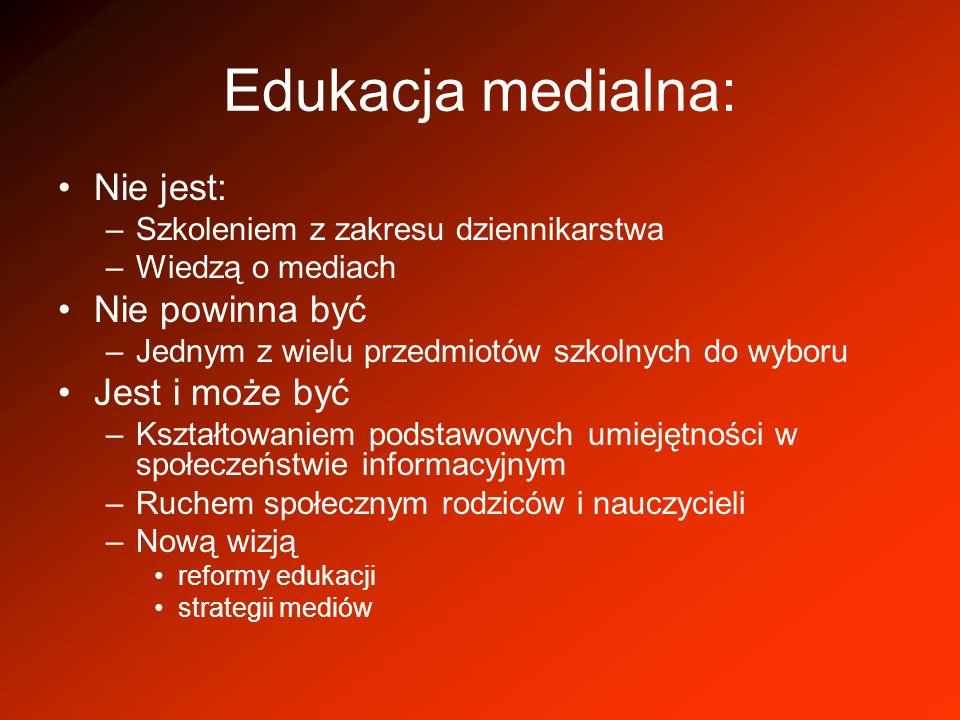 Edukacja medialna: Nie jest: Nie powinna być Jest i może być