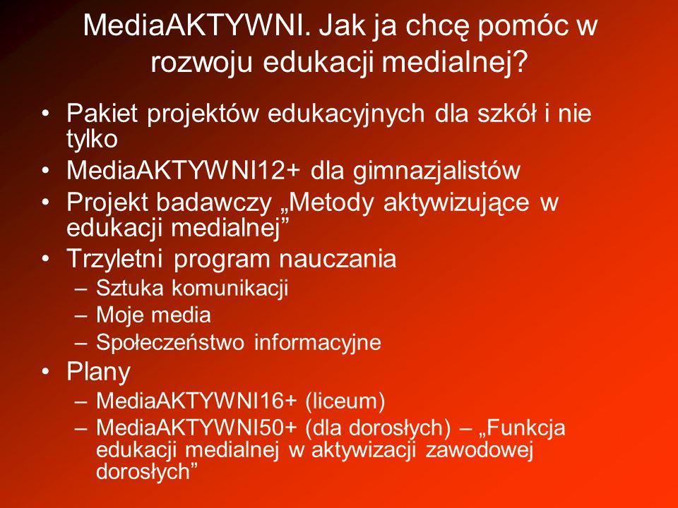 MediaAKTYWNI. Jak ja chcę pomóc w rozwoju edukacji medialnej