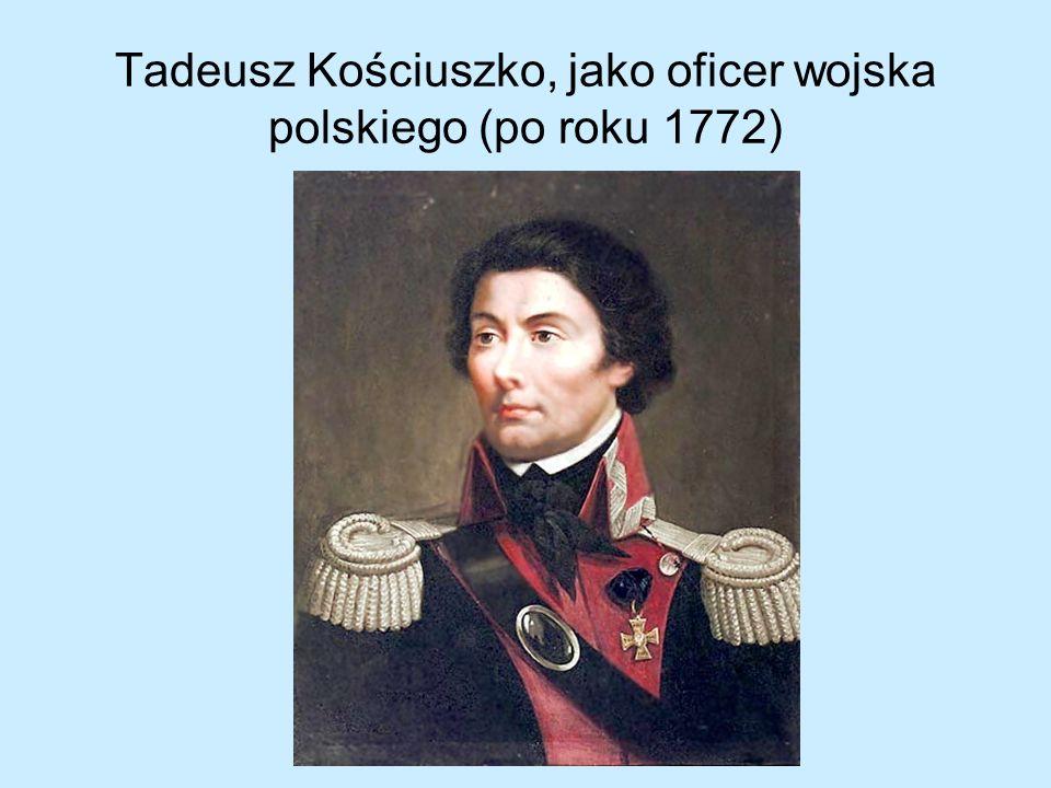 Tadeusz Kościuszko, jako oficer wojska polskiego (po roku 1772)