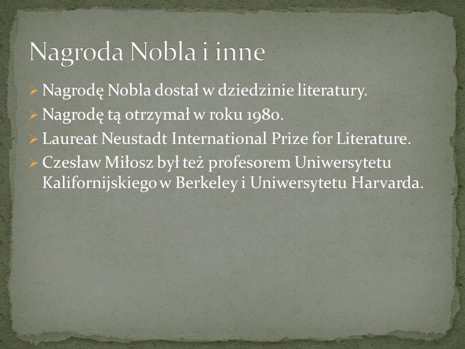Nagroda Nobla i inne Nagrodę Nobla dostał w dziedzinie literatury.