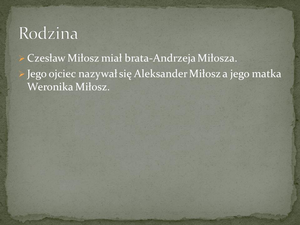 Rodzina Czesław Miłosz miał brata-Andrzeja Miłosza.