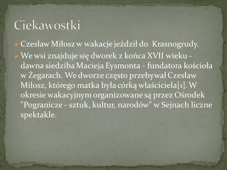 Ciekawostki Czesław Miłosz w wakacje jeździł do Krasnogrudy.
