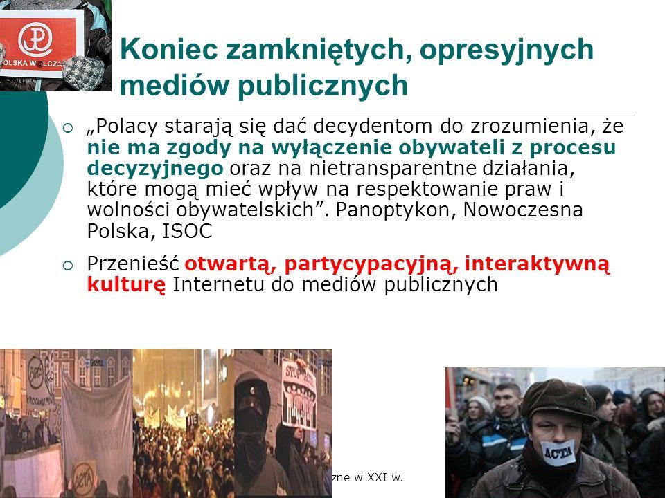 Koniec zamkniętych, opresyjnych mediów publicznych