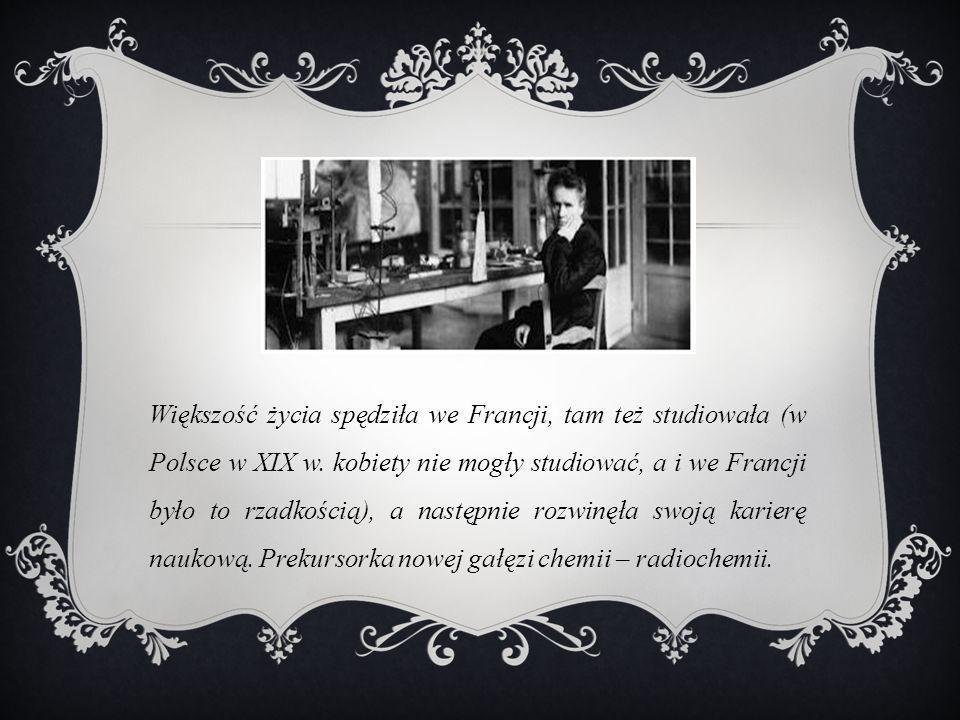 Większość życia spędziła we Francji, tam też studiowała (w Polsce w XIX w.