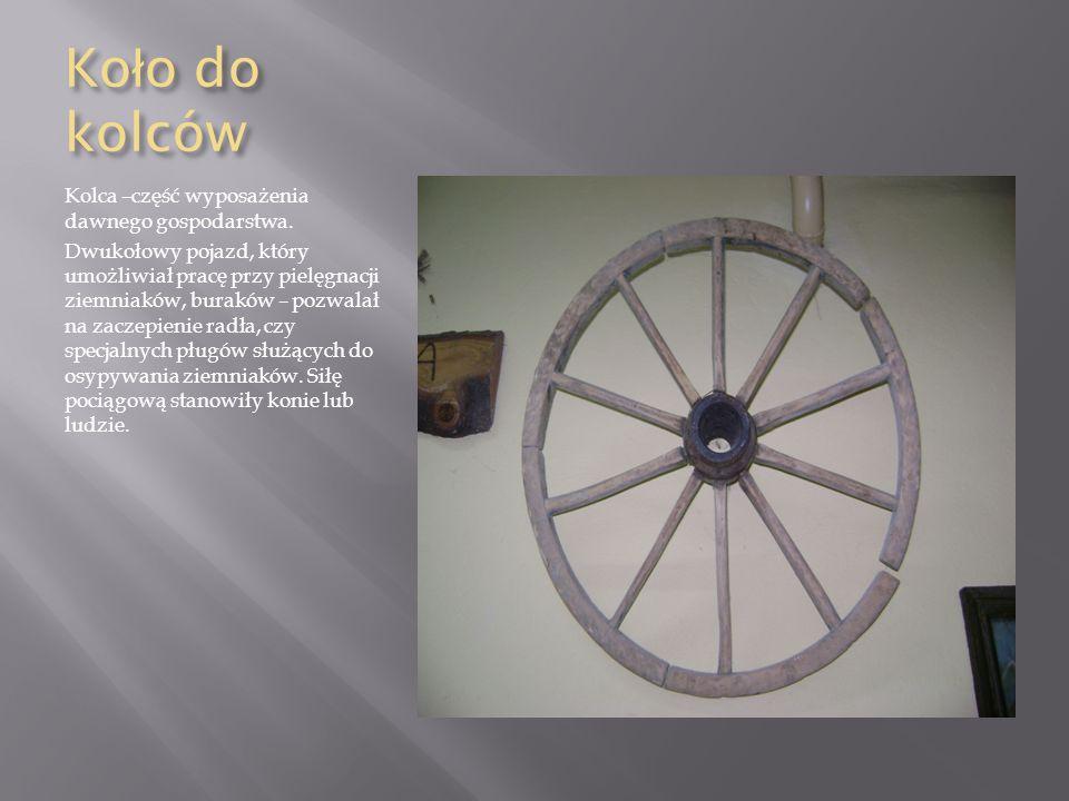 Koło do kolców Kolca –część wyposażenia dawnego gospodarstwa.