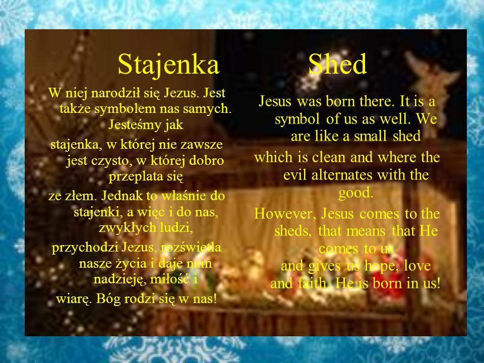 Stajenka Shed W niej narodził się Jezus. Jest także symbolem nas samych. Jesteśmy jak.