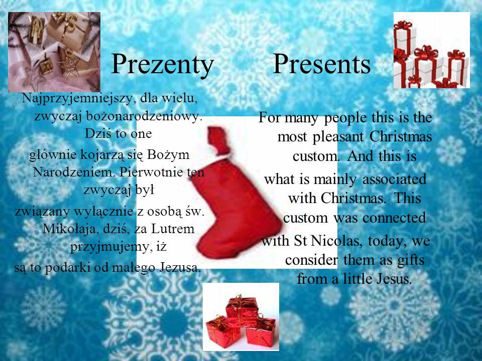 Prezenty Presents Najprzyjemniejszy, dla wielu, zwyczaj bożonarodzeniowy. Dziś to one.