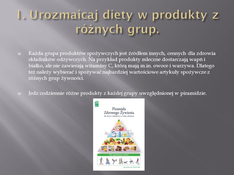 1. Urozmaicaj diety w produkty z różnych grup.