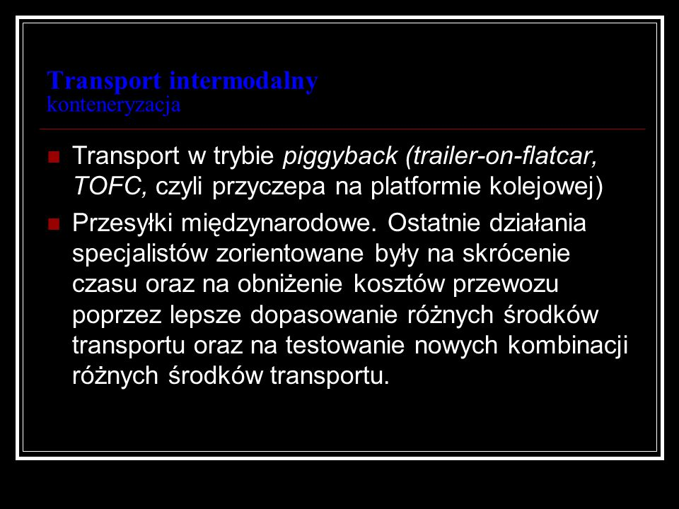 Transport intermodalny konteneryzacja