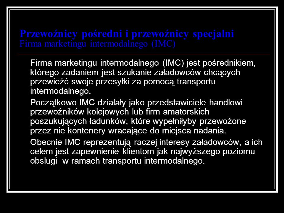 Przewoźnicy pośredni i przewoźnicy specjalni Firma marketingu intermodalnego (IMC)