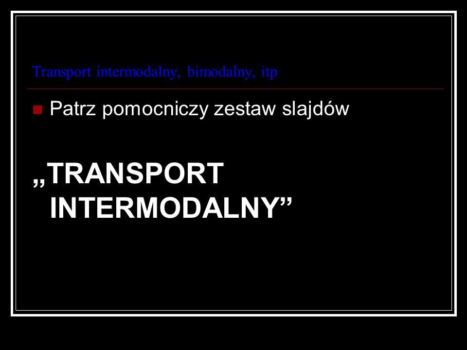 Transport intermodalny, bimodalny, itp