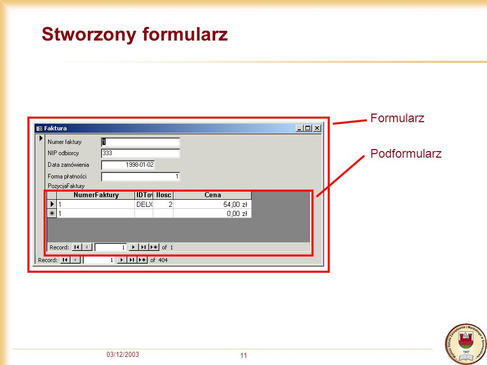 Stworzony formularz Formularz Podformularz 03/12/2003