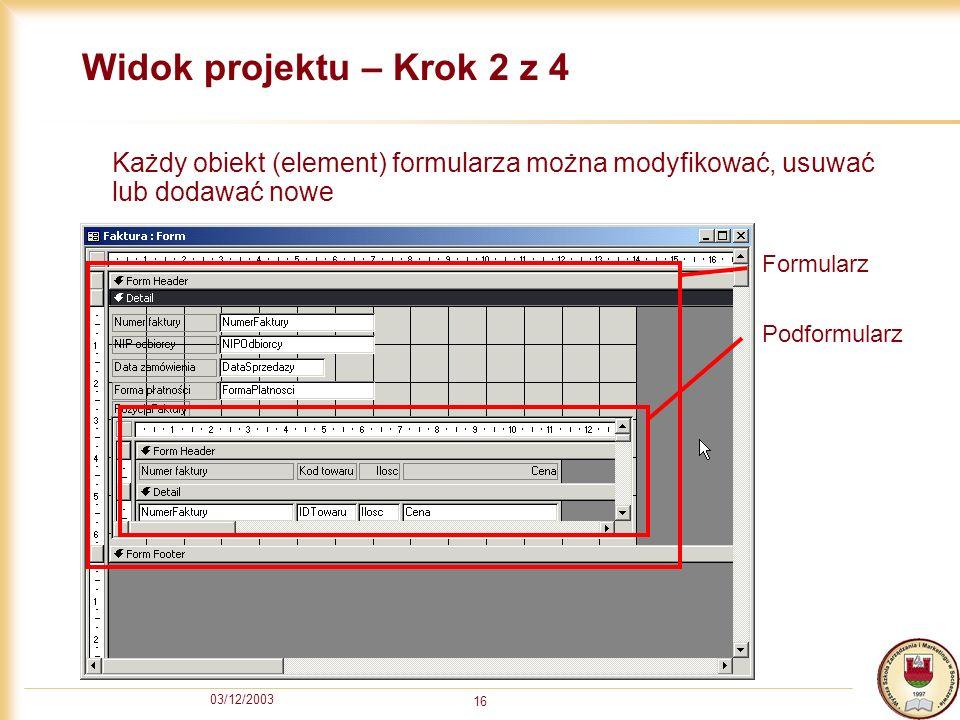 Widok projektu – Krok 2 z 4 Każdy obiekt (element) formularza można modyfikować, usuwać lub dodawać nowe.