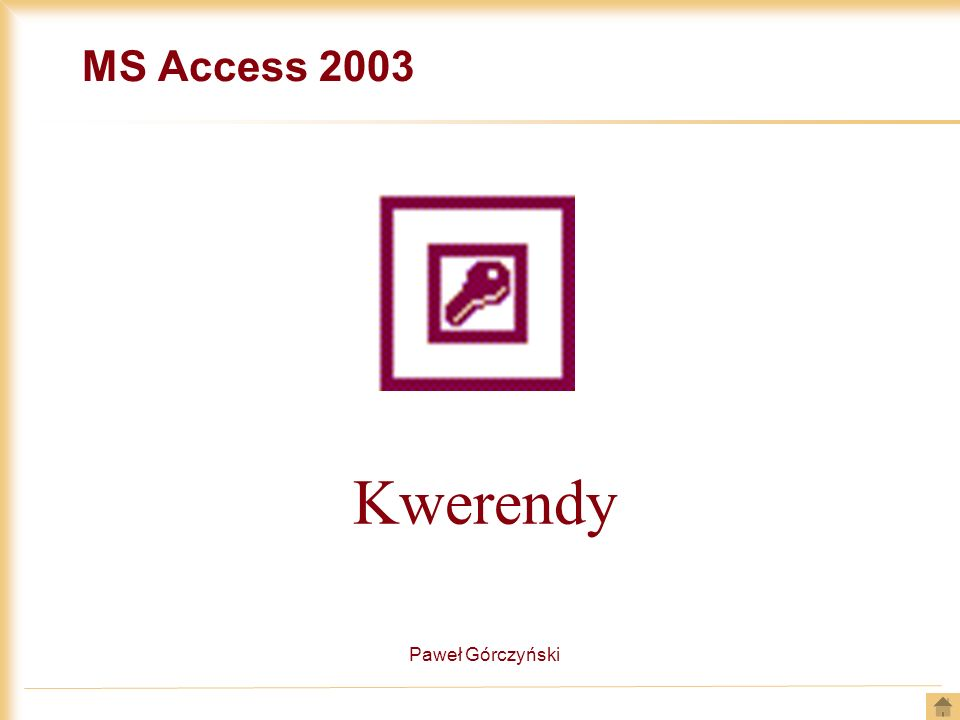 MS Access 2003 Kwerendy Paweł Górczyński