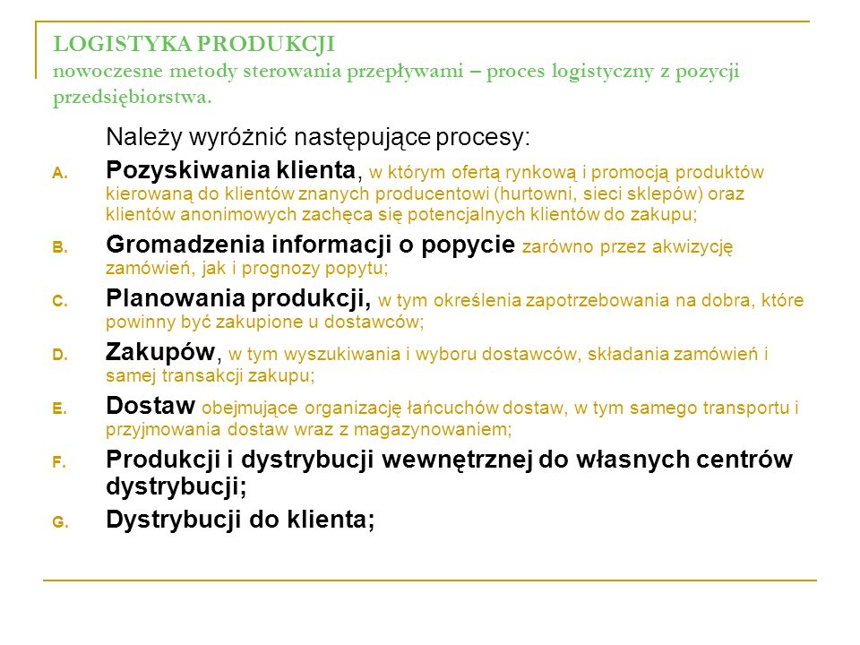 Należy wyróżnić następujące procesy: