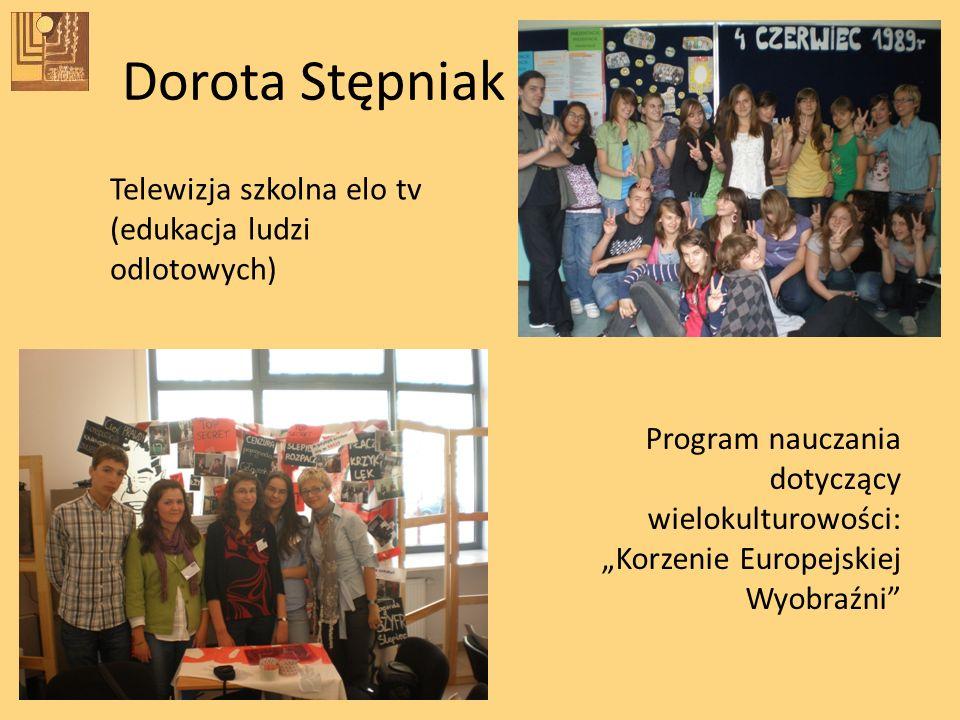 Dorota Stępniak Telewizja szkolna elo tv (edukacja ludzi odlotowych)