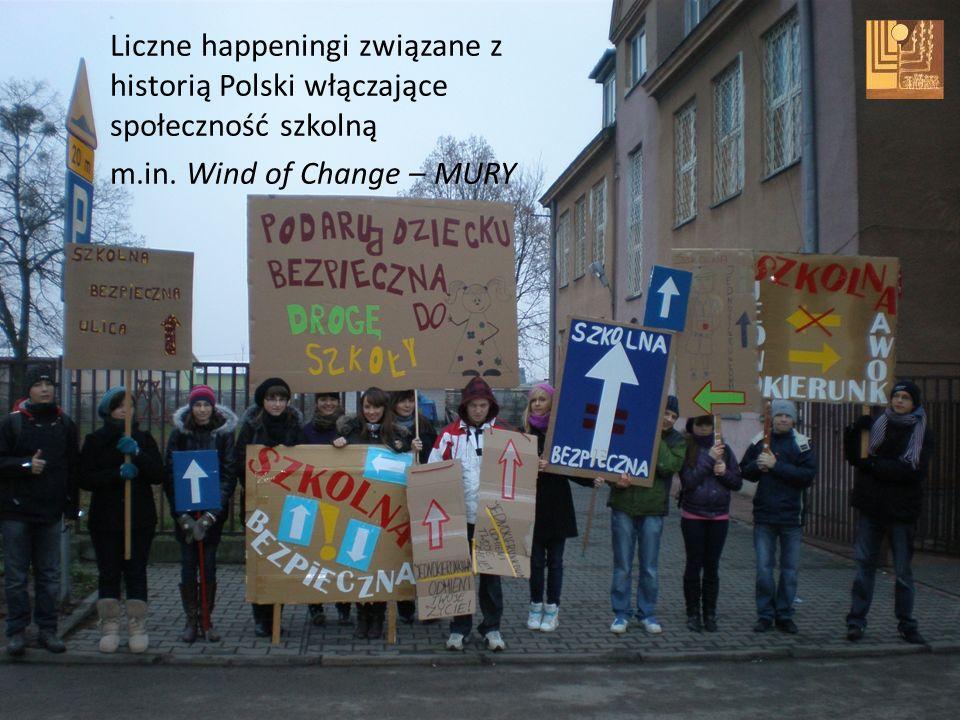 Liczne happeningi związane z historią Polski włączające społeczność szkolną