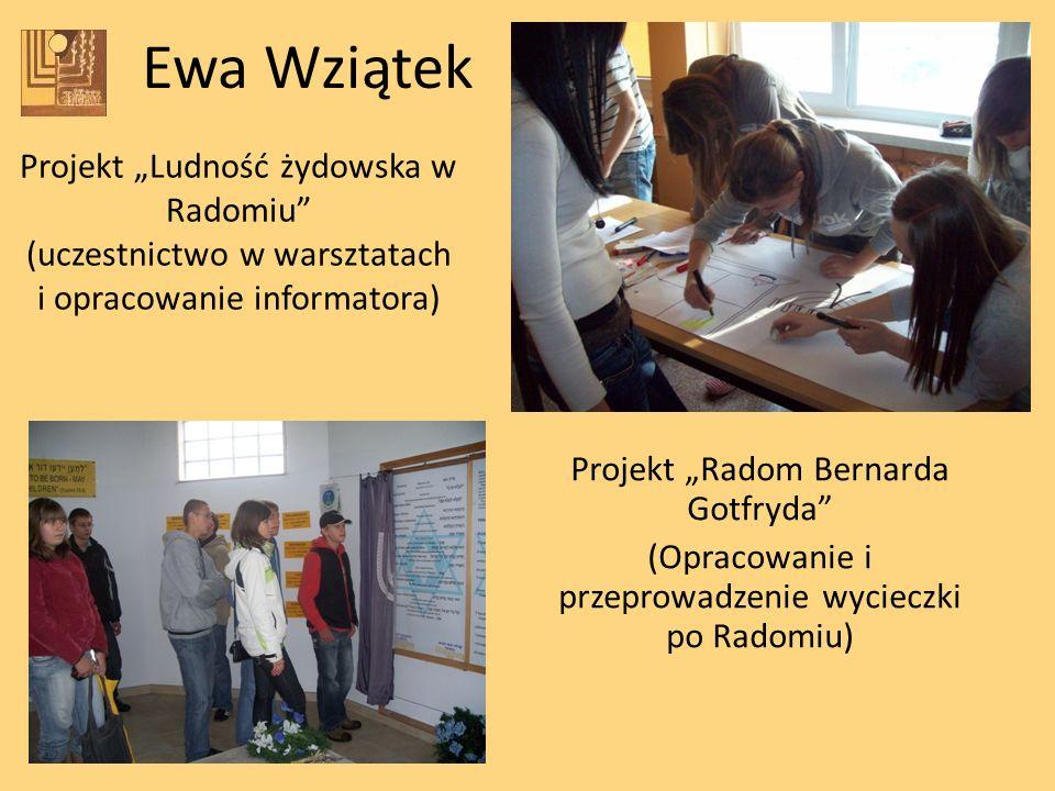 """Ewa Wziątek Projekt """"Ludność żydowska w Radomiu"""