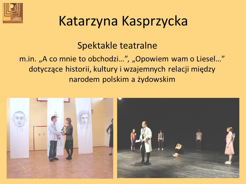 Katarzyna Kasprzycka Spektakle teatralne
