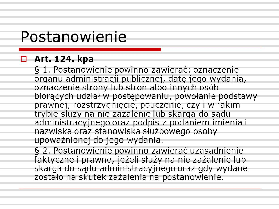 Postanowienie Art. 124. kpa.