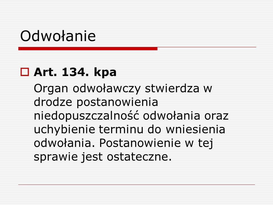 Odwołanie Art. 134. kpa.