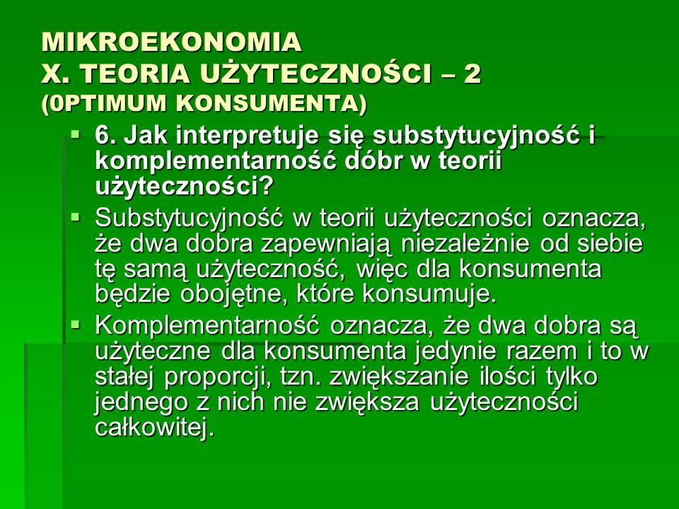 MIKROEKONOMIA X. TEORIA UŻYTECZNOŚCI – 2 (0PTIMUM KONSUMENTA)