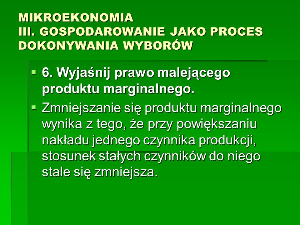 MIKROEKONOMIA III. GOSPODAROWANIE JAKO PROCES DOKONYWANIA WYBORÓW