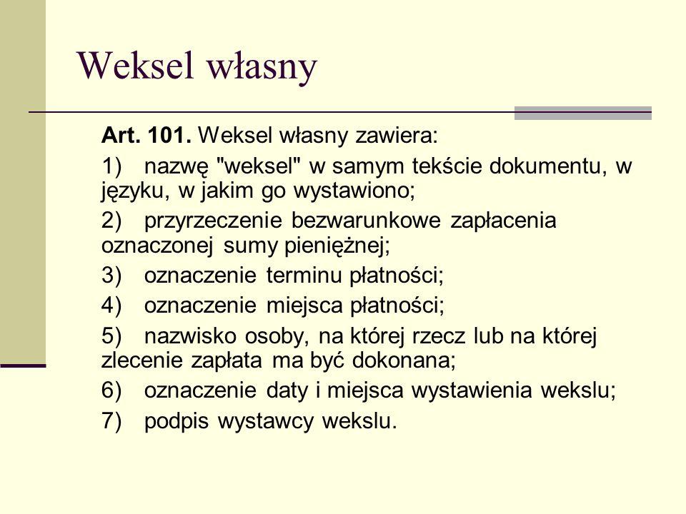 Weksel własny Art. 101. Weksel własny zawiera: