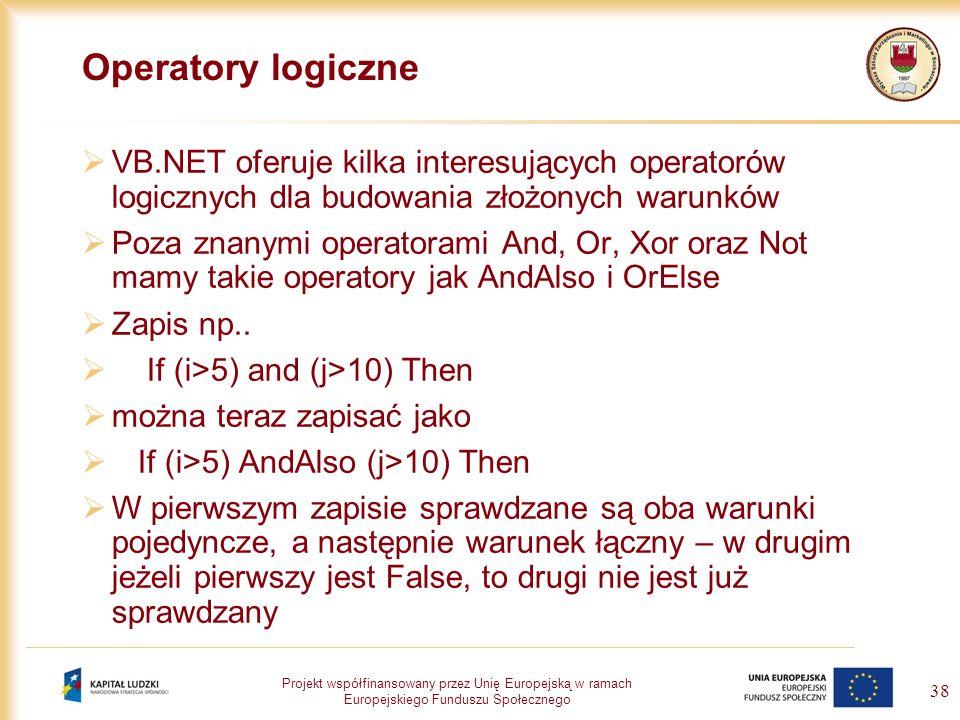 Operatory logiczne VB.NET oferuje kilka interesujących operatorów logicznych dla budowania złożonych warunków.